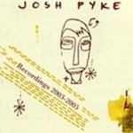 Josh_Pyke_-_Recordings_2003-2005